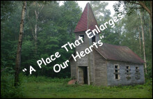 """""""A Place That  Enlarges Our Hearts"""""""